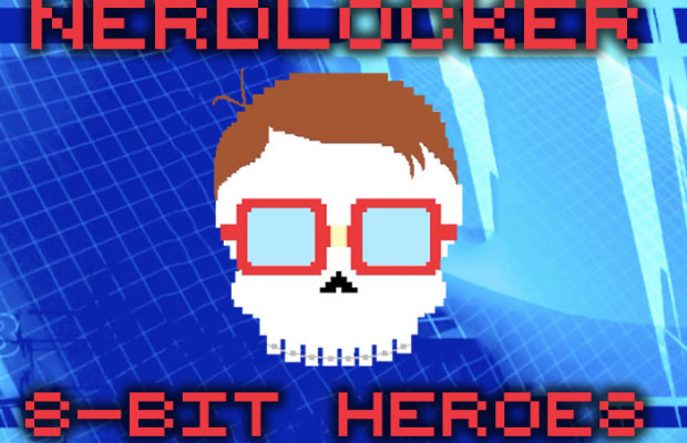 Nerdlocker Presents: 8-bit Heroes – Episode 5