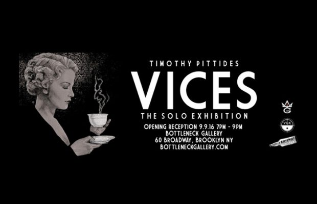 Bottleneck Gallery and Grey Matter Art Present VICES by Timothy Pittides