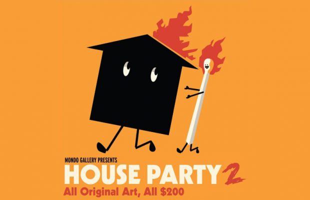 MONDO GALLERY PRESENTS: HOUSE PARTY 2