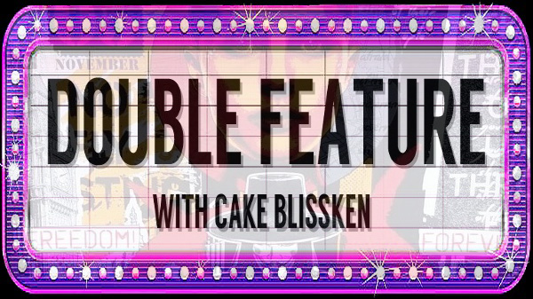 Double Feature #32 with Cake Blissken