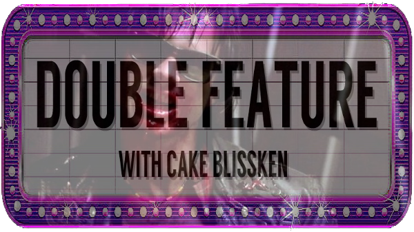 Double Feature #50 with Cake Blissken