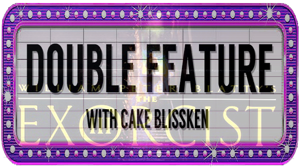 Double Feature #46 with Cake Blissken