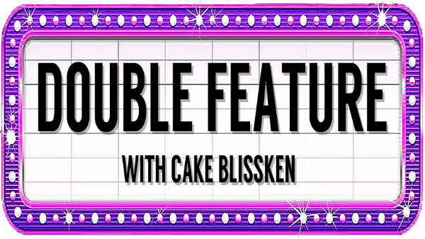 Double Feature #55 with Cake Blissken